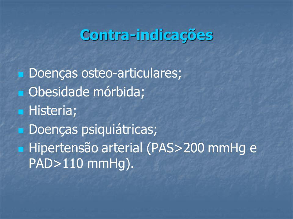 Contra-indicações Doenças osteo-articulares; Obesidade mórbida;