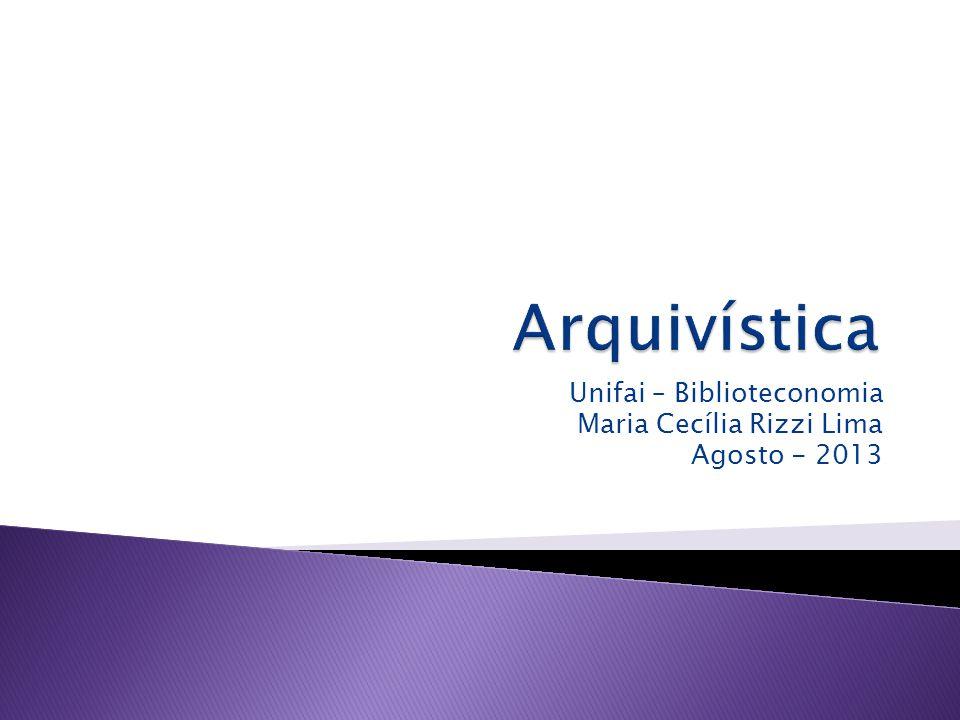 Unifai – Biblioteconomia Maria Cecília Rizzi Lima Agosto - 2013