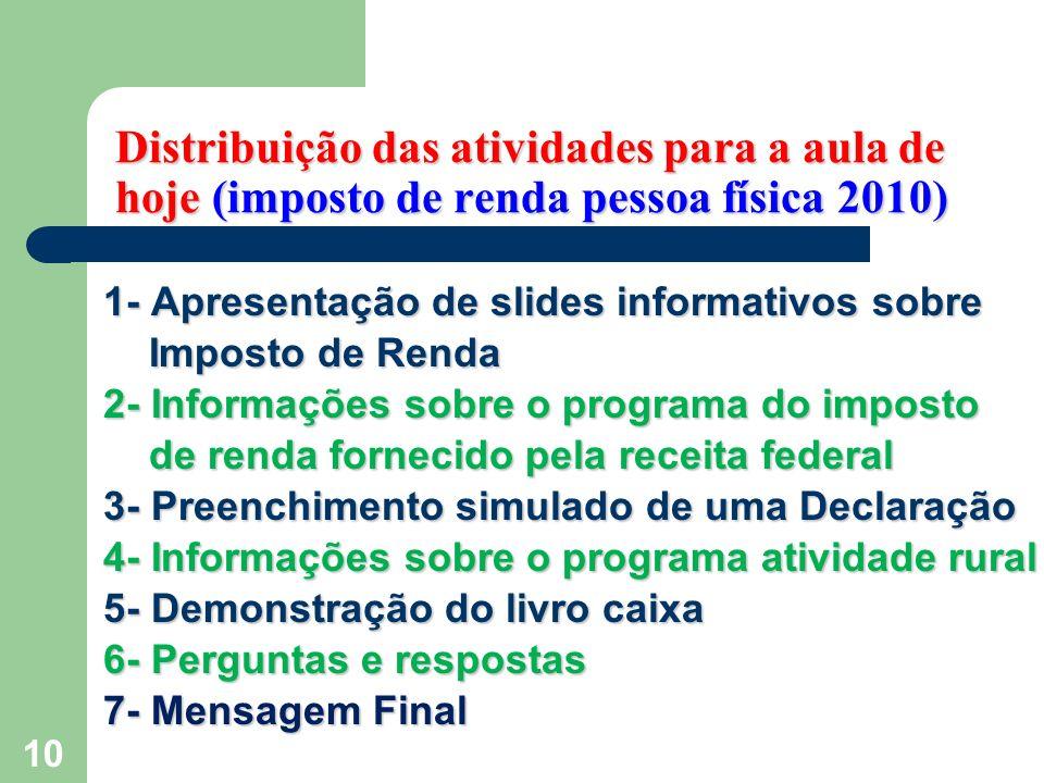 Distribuição das atividades para a aula de hoje (imposto de renda pessoa física 2010)