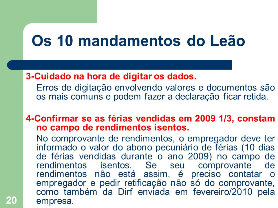 Os 10 mandamentos do Leão 3-Cuidado na hora de digitar os dados.