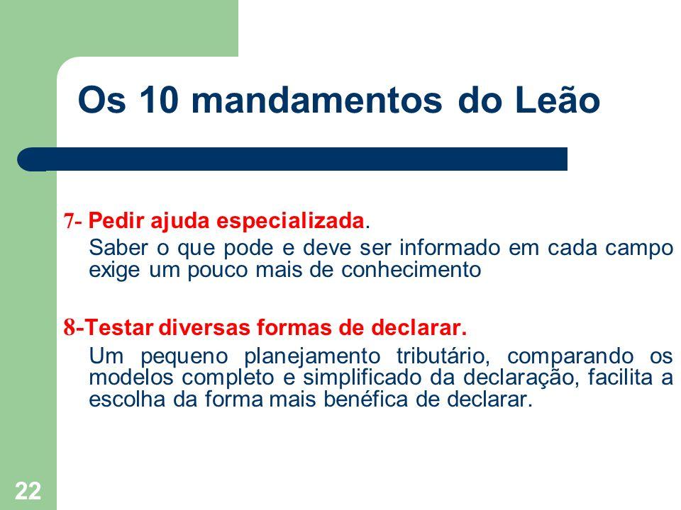Os 10 mandamentos do Leão 8-Testar diversas formas de declarar.