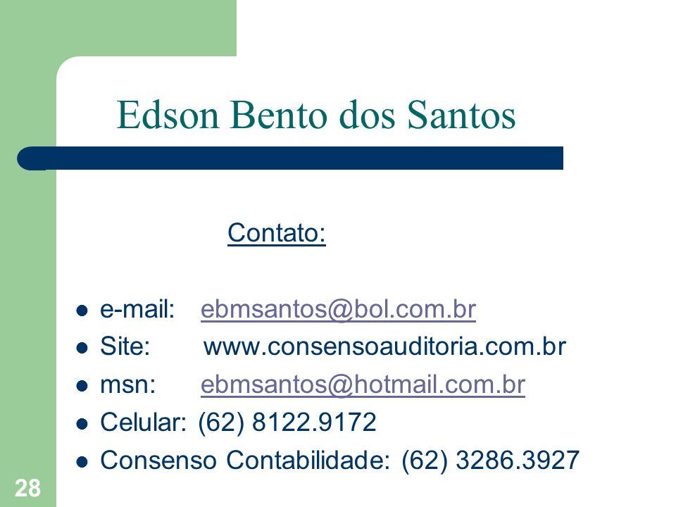 Edson Bento dos Santos Contato: e-mail: ebmsantos@bol.com.br