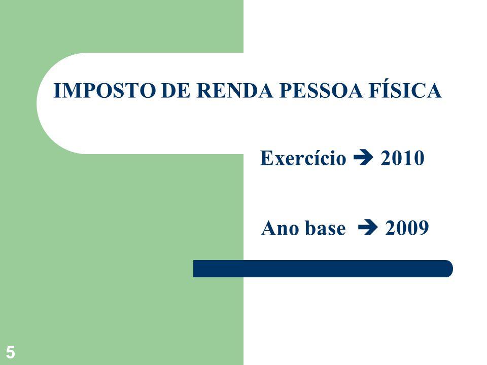 IMPOSTO DE RENDA PESSOA FÍSICA Exercício  2010 Ano base  2009