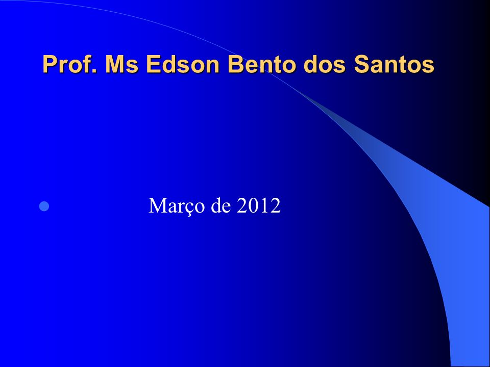 Prof. Ms Edson Bento dos Santos