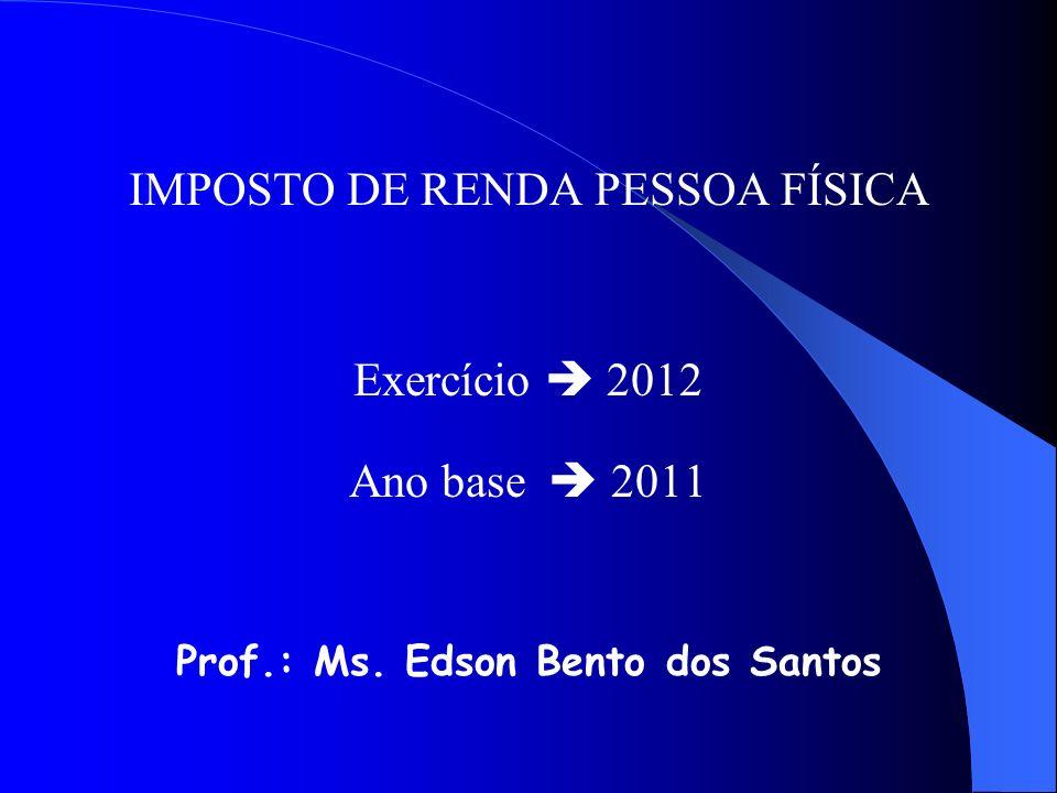 Prof.: Ms. Edson Bento dos Santos