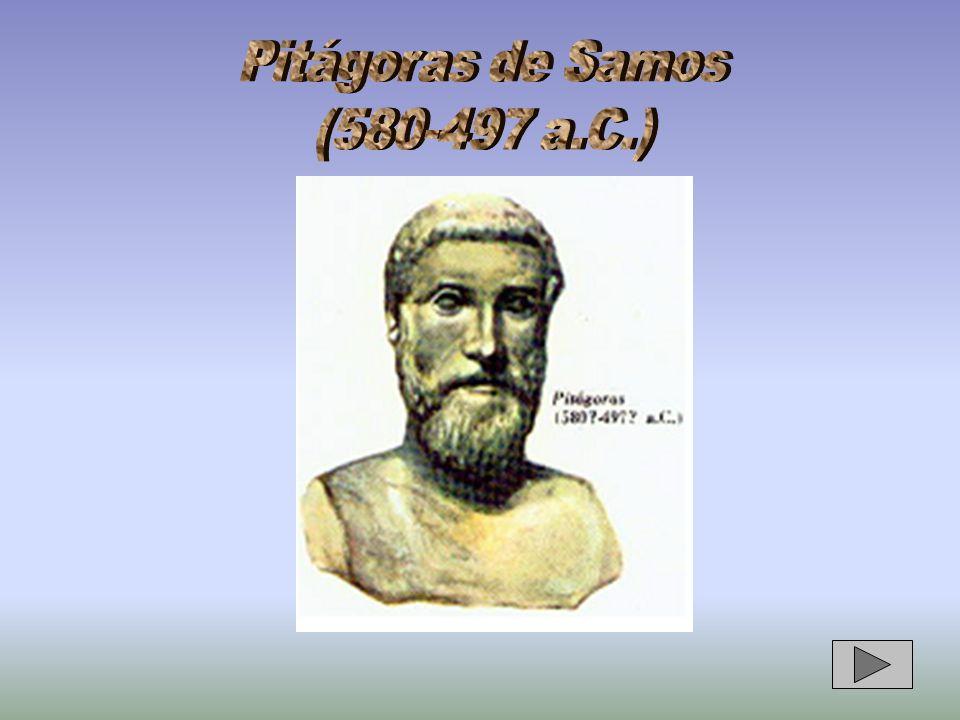 Pitágoras de Samos (580-497 a.C.)