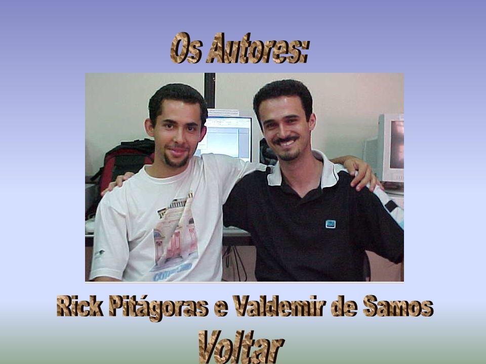Rick Pitágoras e Valdemir de Samos