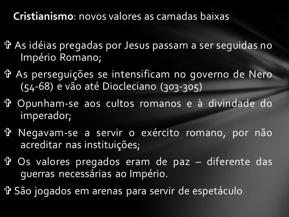 Cristianismo: novos valores as camadas baixas