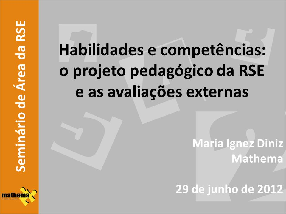 Habilidades e competências: o projeto pedagógico da RSE e as avaliações externas