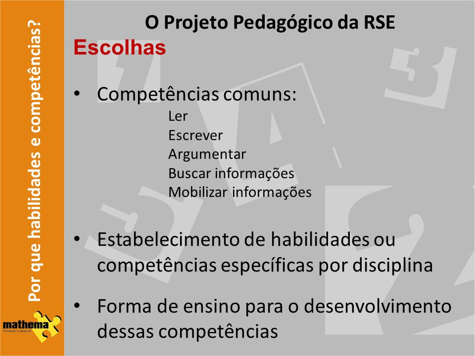 O Projeto Pedagógico da RSE