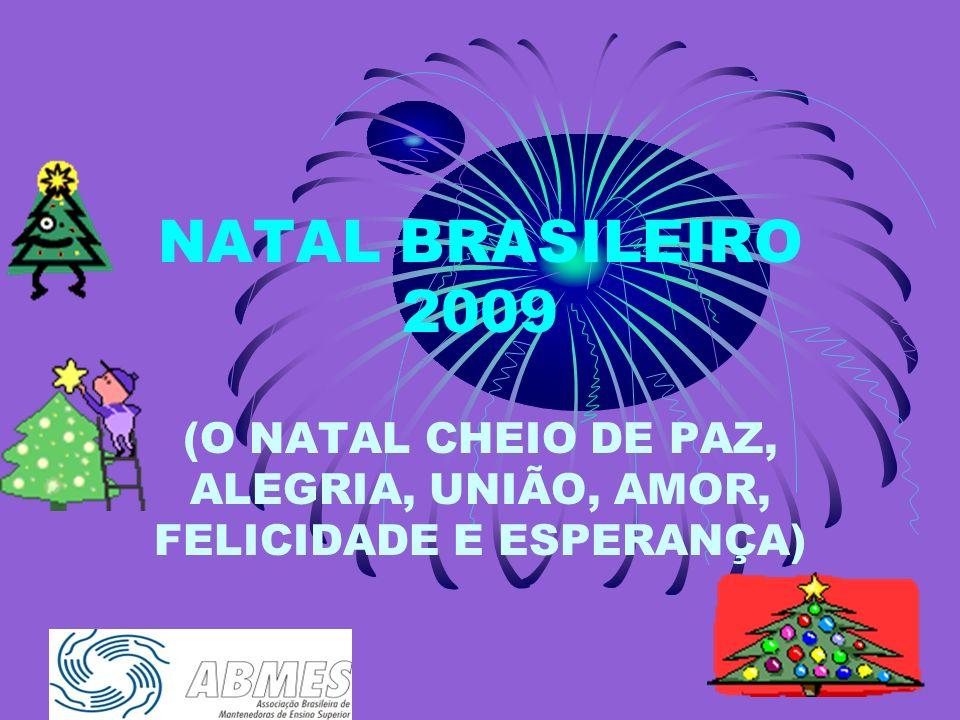 (O NATAL CHEIO DE PAZ, ALEGRIA, UNIÃO, AMOR, FELICIDADE E ESPERANÇA)