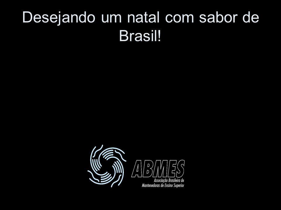 Desejando um natal com sabor de Brasil!