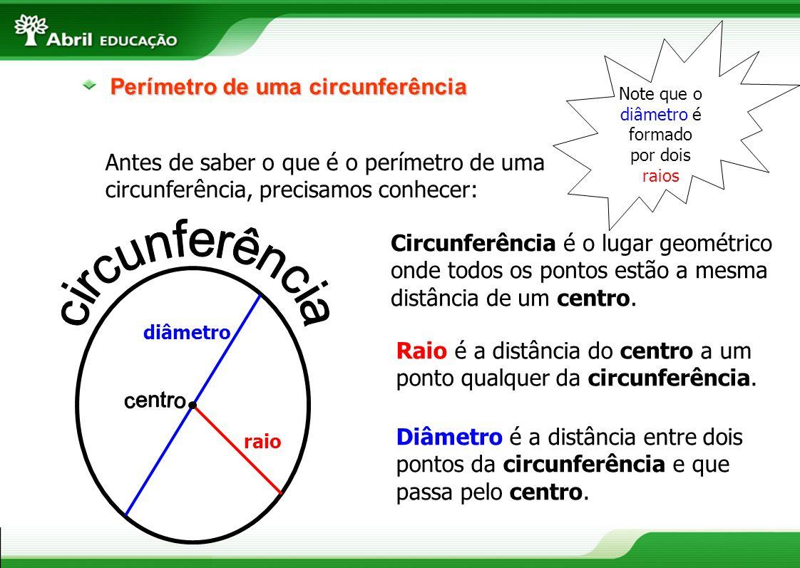 Note que o diâmetro é formado por dois raios