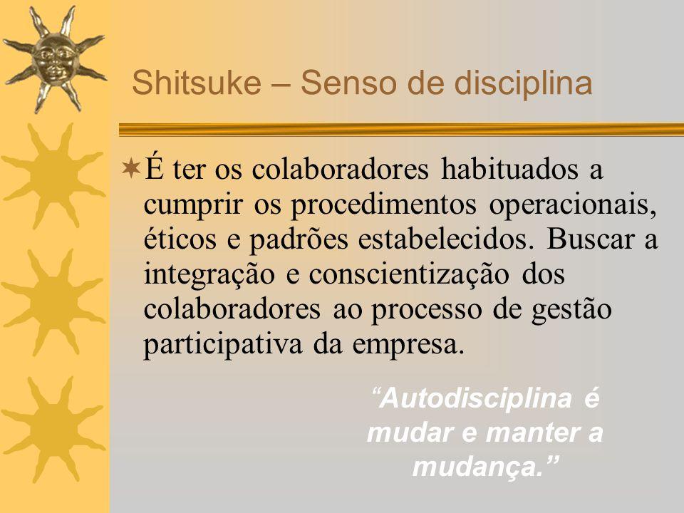 Autodisciplina é mudar e manter a mudança.