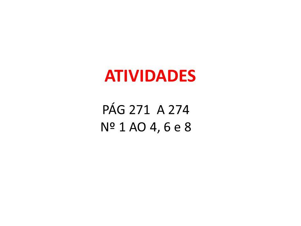 ATIVIDADES PÁG 271 A 274 Nº 1 AO 4, 6 e 8