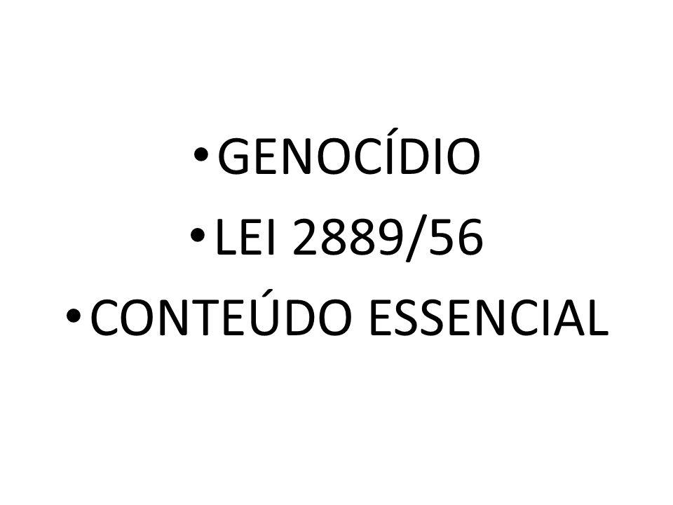 GENOCÍDIO LEI 2889/56 CONTEÚDO ESSENCIAL