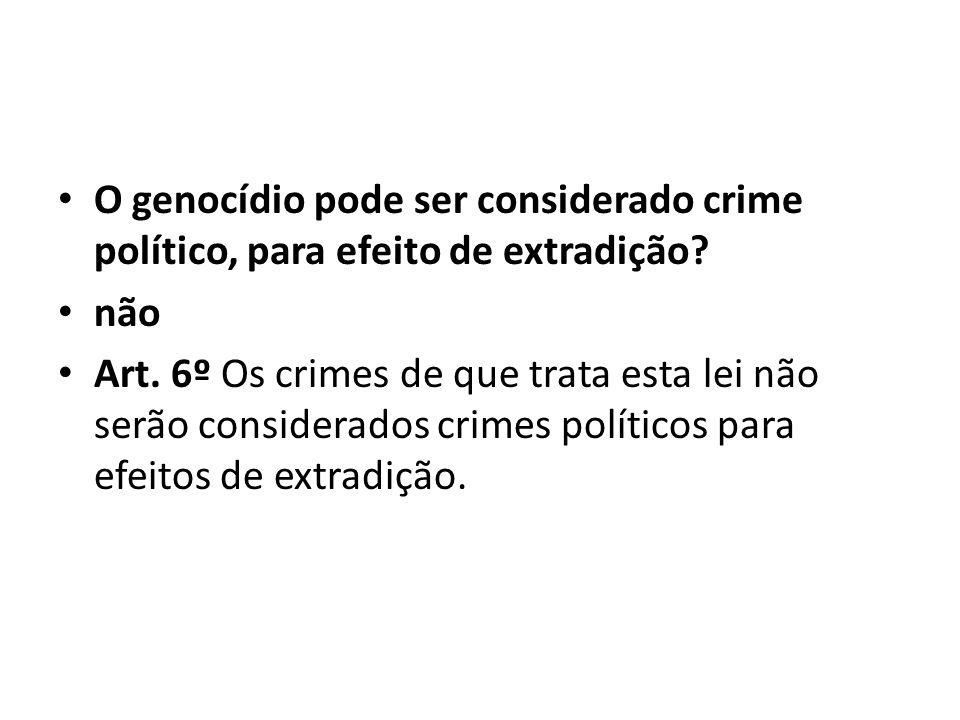 O genocídio pode ser considerado crime político, para efeito de extradição