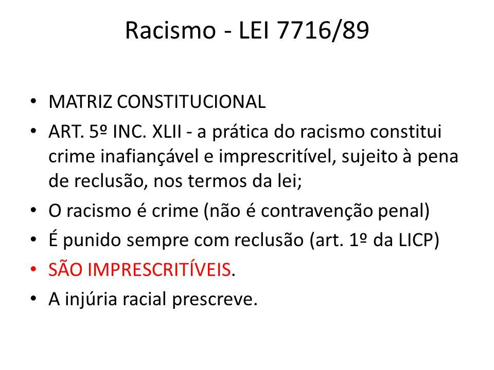 Racismo - LEI 7716/89 MATRIZ CONSTITUCIONAL