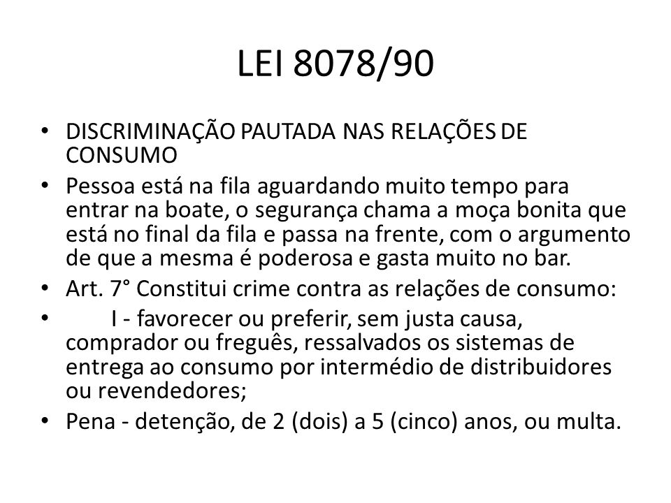 LEI 8078/90 DISCRIMINAÇÃO PAUTADA NAS RELAÇÕES DE CONSUMO