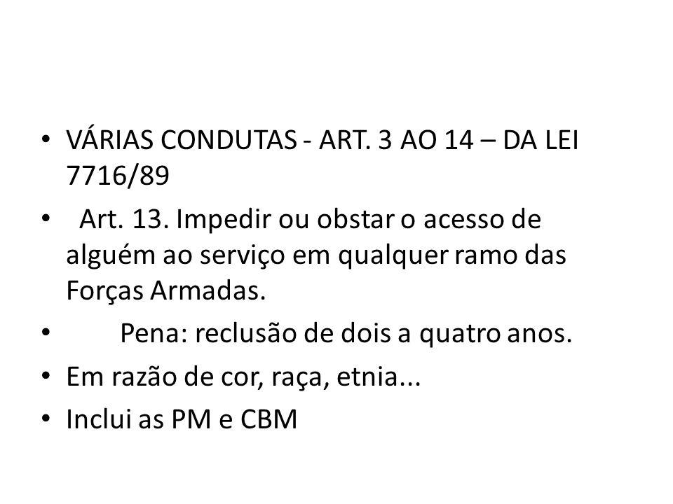 VÁRIAS CONDUTAS - ART. 3 AO 14 – DA LEI 7716/89