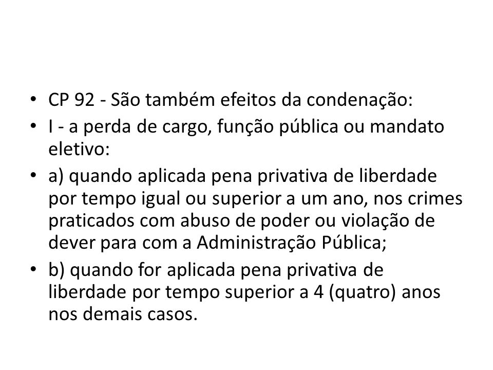 CP 92 - São também efeitos da condenação:
