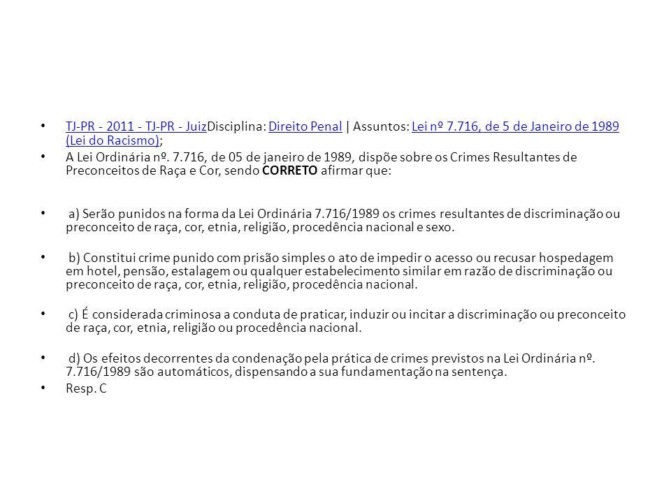 TJ-PR - 2011 - TJ-PR - JuizDisciplina: Direito Penal | Assuntos: Lei nº 7.716, de 5 de Janeiro de 1989 (Lei do Racismo);