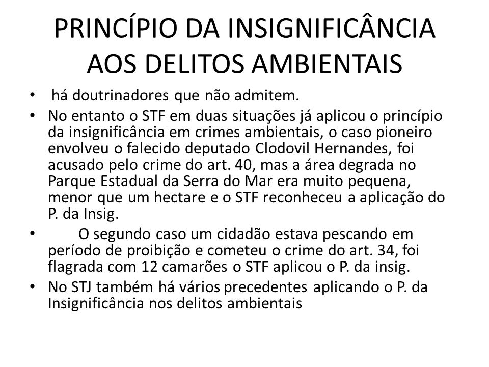 PRINCÍPIO DA INSIGNIFICÂNCIA AOS DELITOS AMBIENTAIS