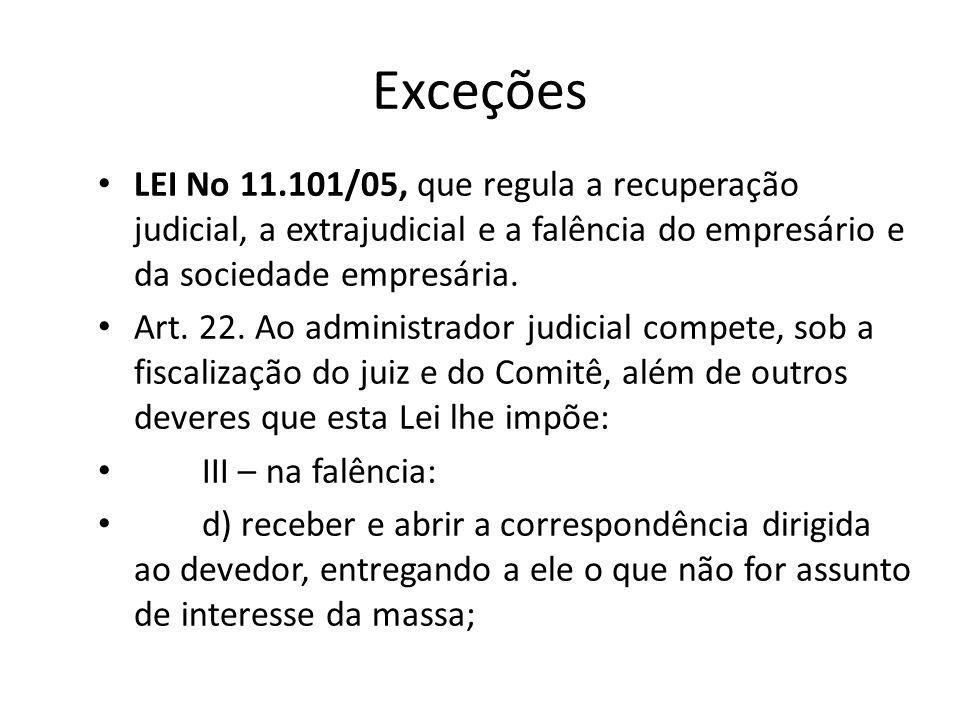 Exceções LEI No 11.101/05, que regula a recuperação judicial, a extrajudicial e a falência do empresário e da sociedade empresária.