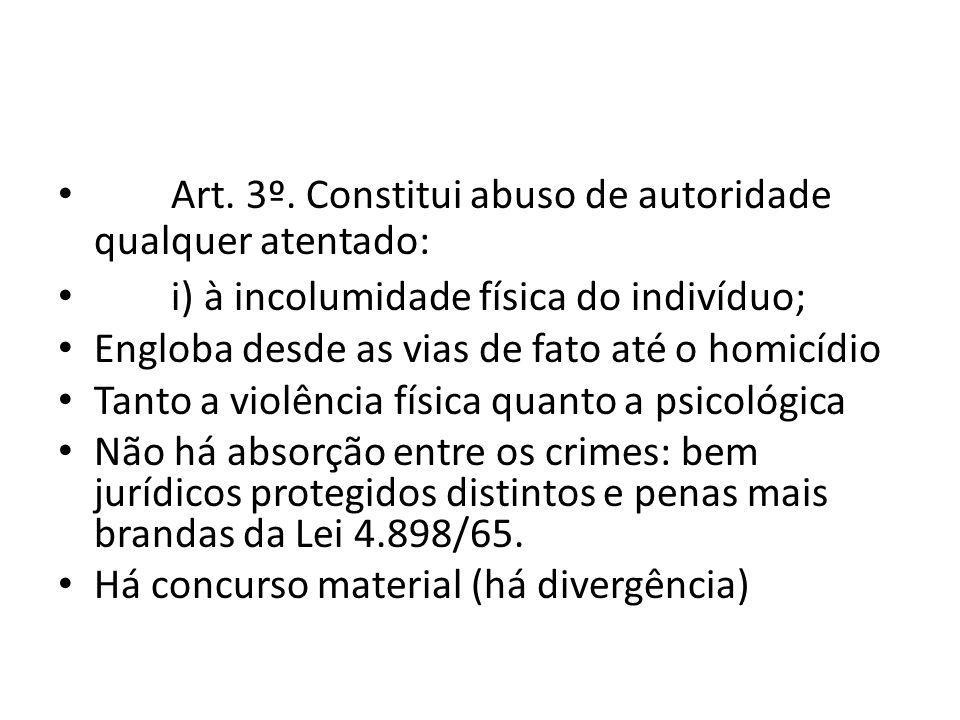 Art. 3º. Constitui abuso de autoridade qualquer atentado: