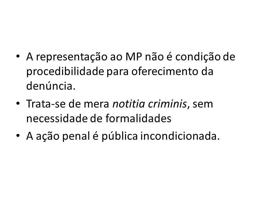 A representação ao MP não é condição de procedibilidade para oferecimento da denúncia.