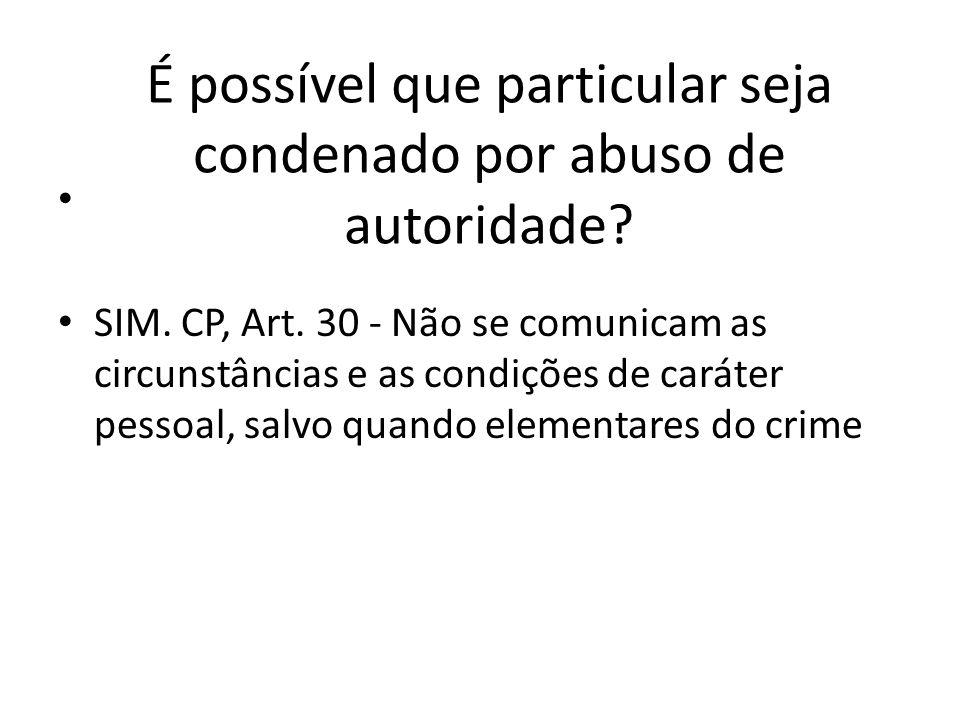 É possível que particular seja condenado por abuso de autoridade