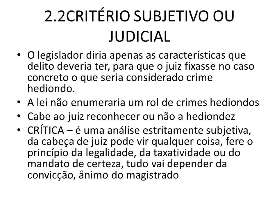 2.2CRITÉRIO SUBJETIVO OU JUDICIAL