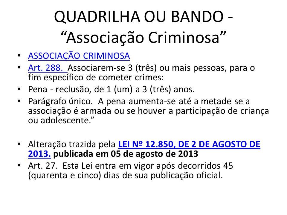 QUADRILHA OU BANDO - Associação Criminosa