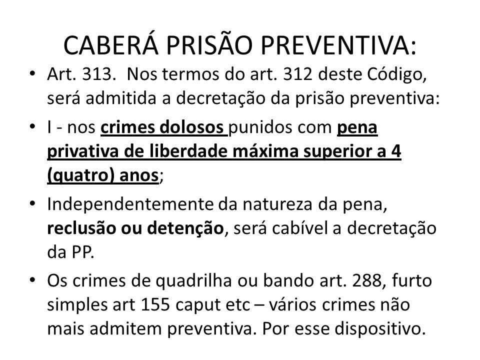 CABERÁ PRISÃO PREVENTIVA: