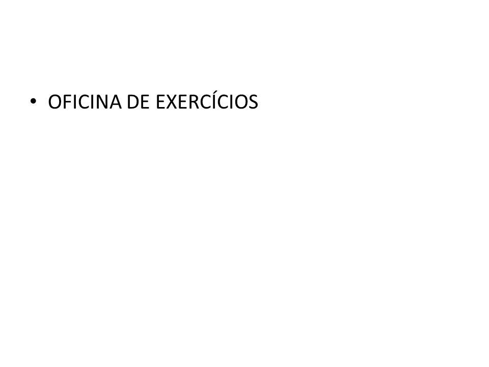 OFICINA DE EXERCÍCIOS