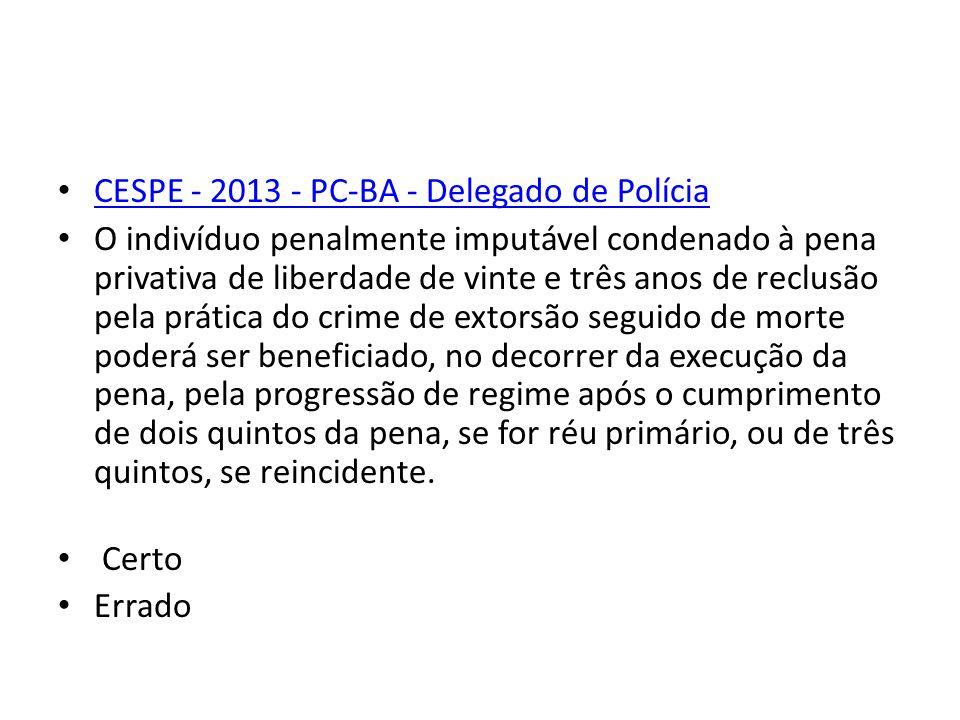 CESPE - 2013 - PC-BA - Delegado de Polícia
