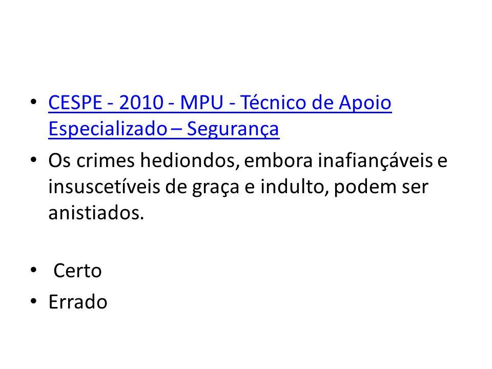 CESPE - 2010 - MPU - Técnico de Apoio Especializado – Segurança
