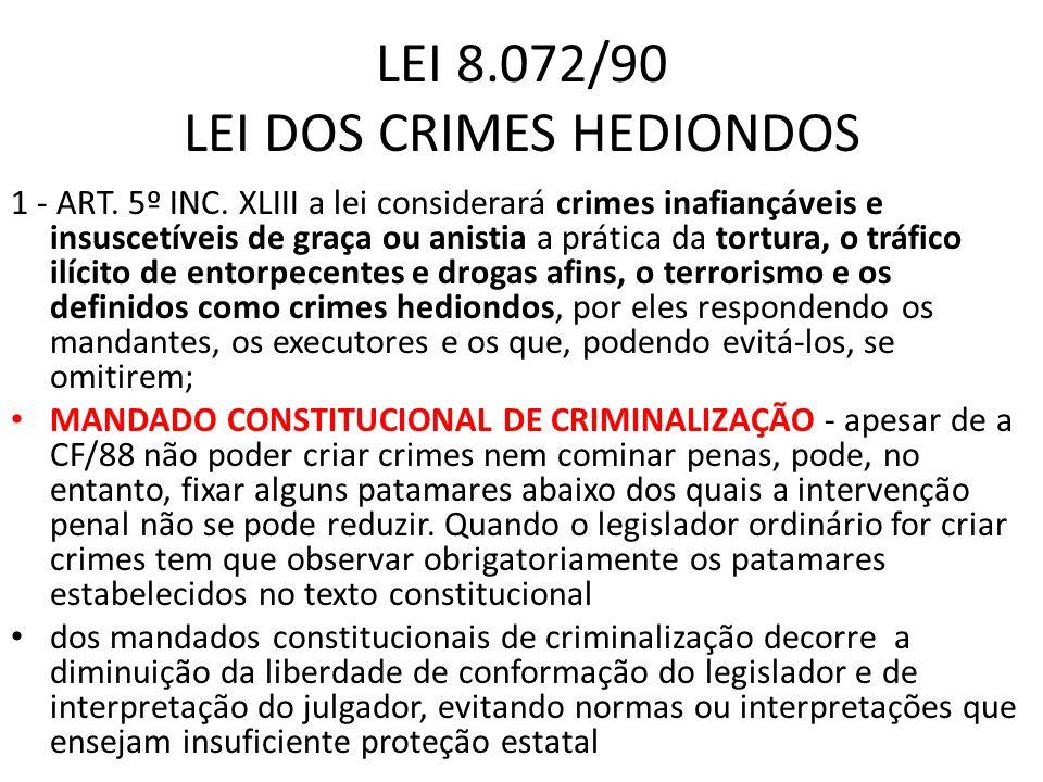 LEI 8.072/90 LEI DOS CRIMES HEDIONDOS