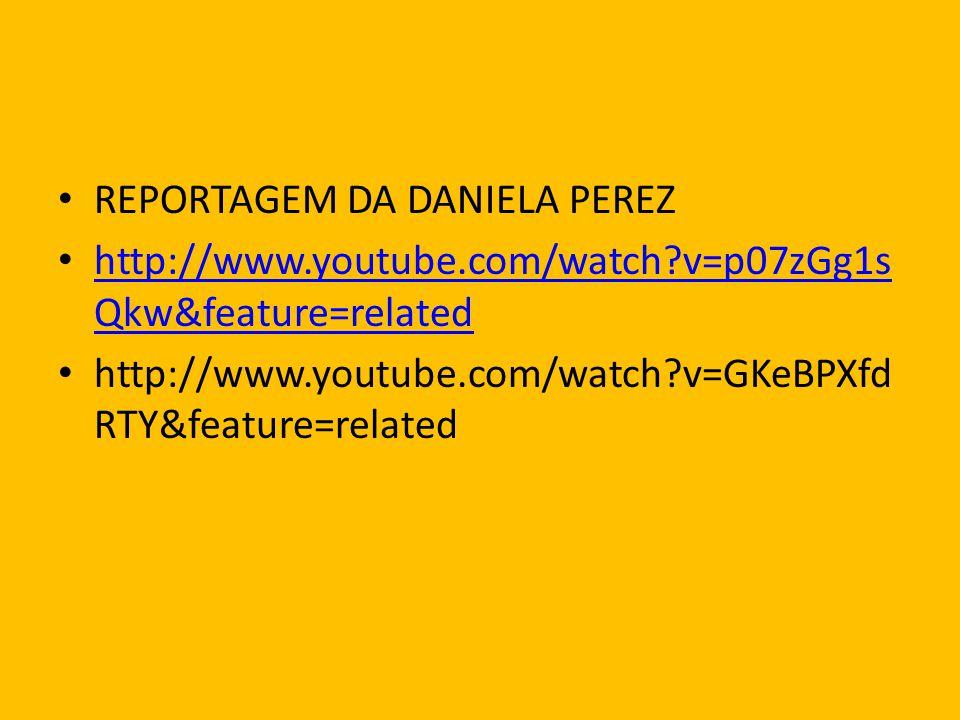 REPORTAGEM DA DANIELA PEREZ