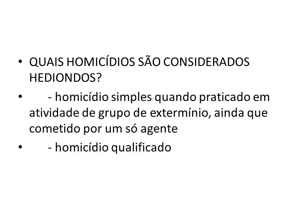 QUAIS HOMICÍDIOS SÃO CONSIDERADOS HEDIONDOS