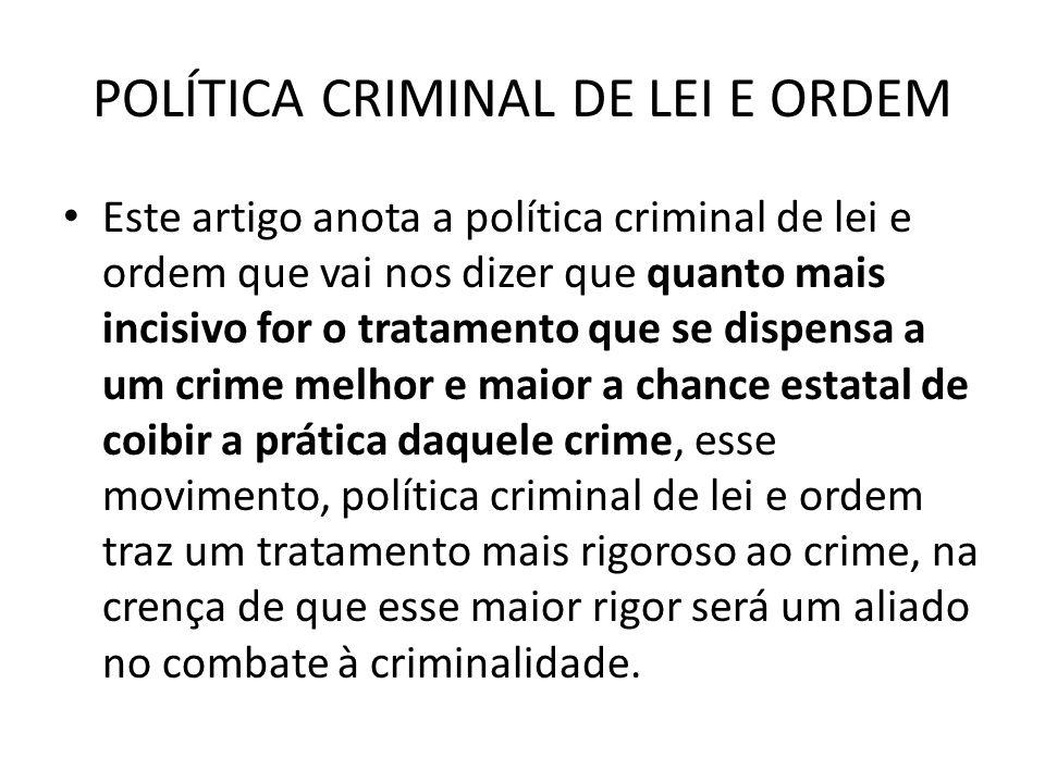 POLÍTICA CRIMINAL DE LEI E ORDEM