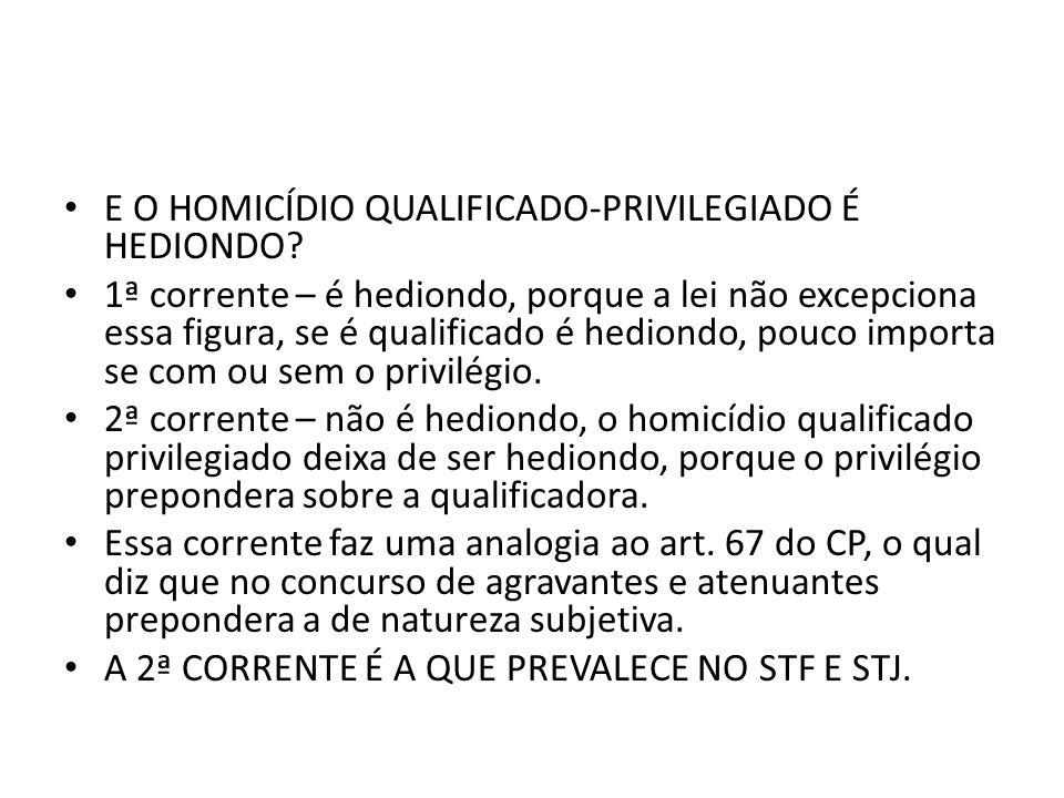 E O HOMICÍDIO QUALIFICADO-PRIVILEGIADO É HEDIONDO