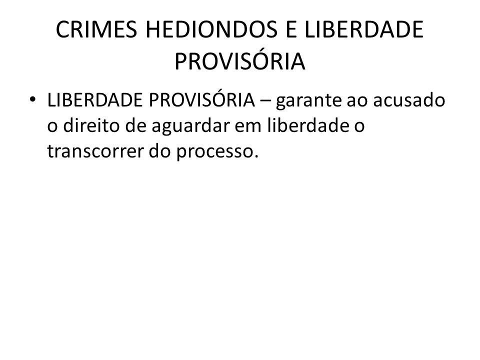 CRIMES HEDIONDOS E LIBERDADE PROVISÓRIA