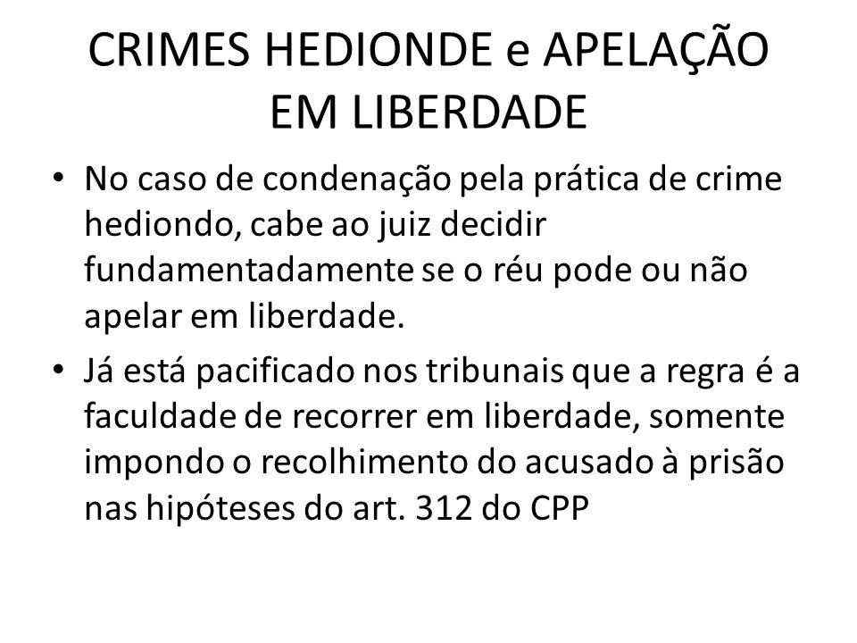 CRIMES HEDIONDE e APELAÇÃO EM LIBERDADE