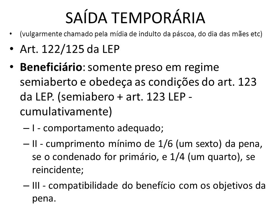 SAÍDA TEMPORÁRIA Art. 122/125 da LEP