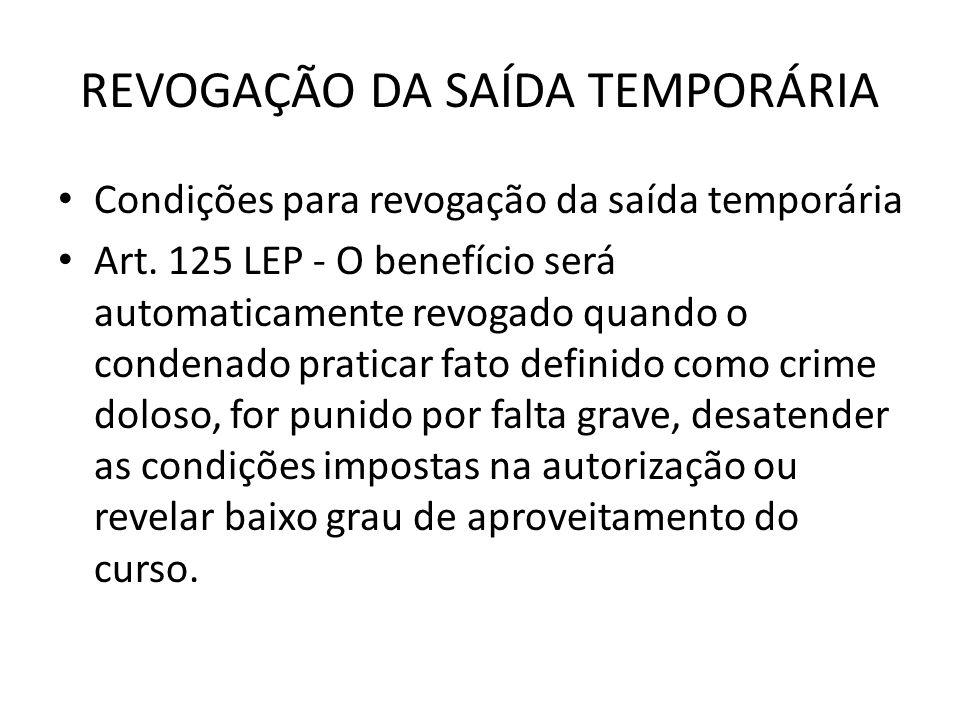REVOGAÇÃO DA SAÍDA TEMPORÁRIA