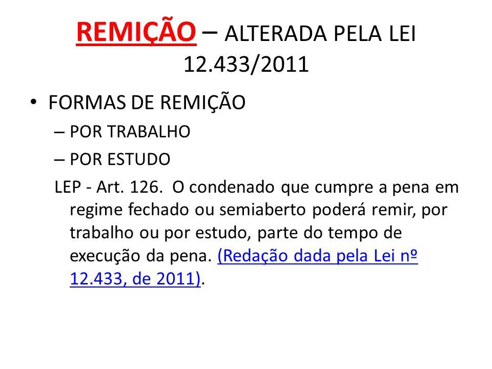 REMIÇÃO – ALTERADA PELA LEI 12.433/2011