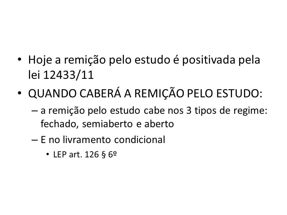 Hoje a remição pelo estudo é positivada pela lei 12433/11