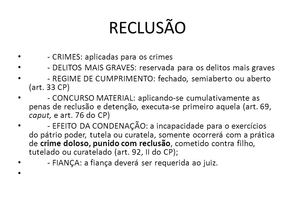 RECLUSÃO - CRIMES: aplicadas para os crimes