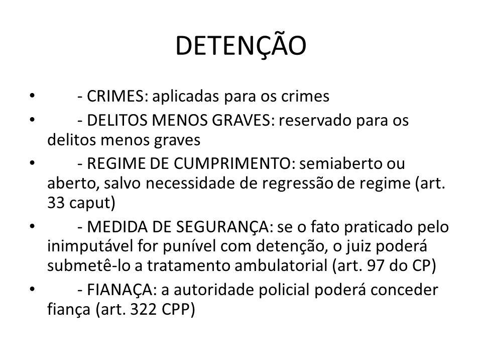 DETENÇÃO - CRIMES: aplicadas para os crimes